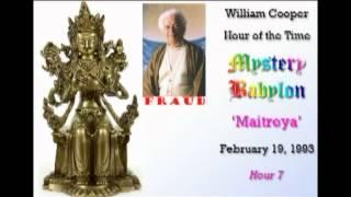 Bill Cooper, Mystery Babylon - Hour 7 - Maitreya.