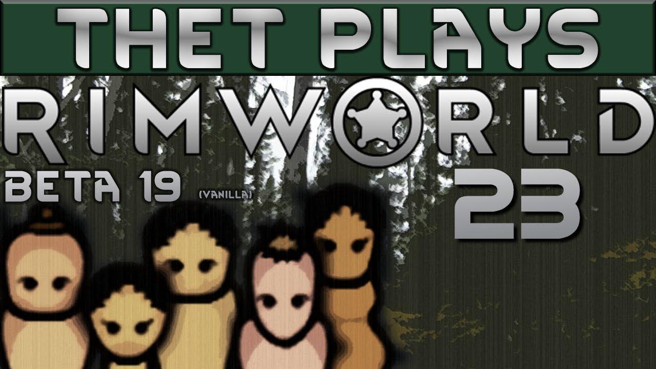 Thet Plays Rimworld Beta 19 Part 23: Vent Based Heating [Vanilla] by Thet