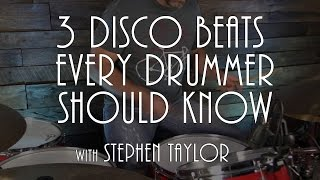 3 Disco Drum Beats Every Drummer Should Know - Drum Lesson (Stephen Taylor)