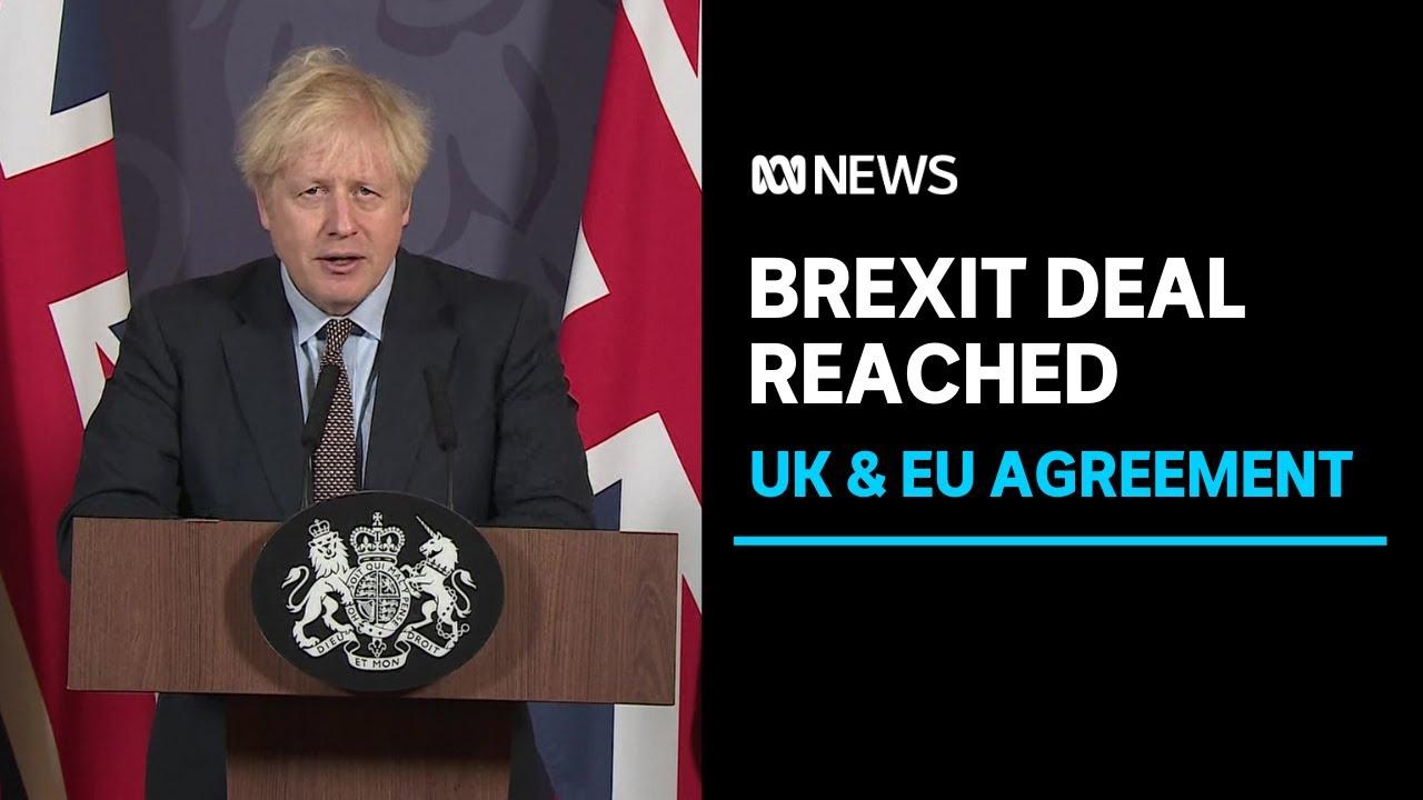 UK and EU reach historic post-Brexit trade agreement | ABC News – ABC News (Australia)