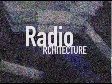 ©Radio Architecture Trailer