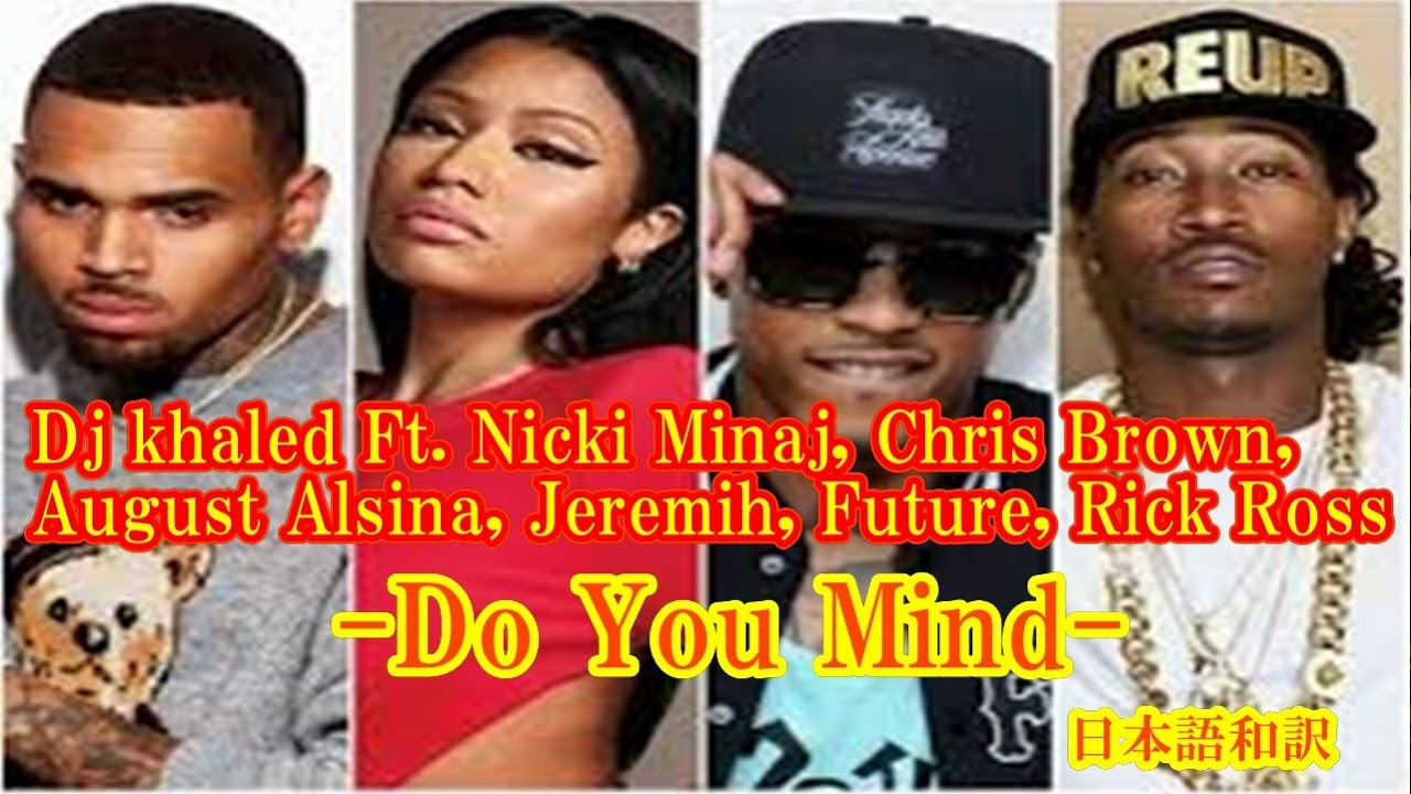VIDEO: DJ Khaled ft Nicki Minaj, Chris Brown, August ...