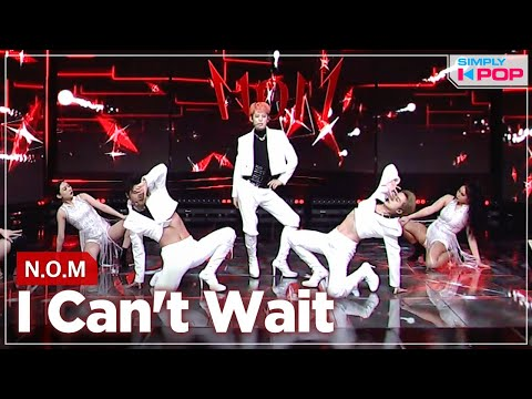 [Simply K-Pop] N.O.M (놈) - I Can't Wait _ Ep.457