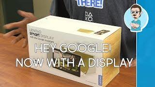Lenovo Smart Display Unboxing | Google Assistant Hands On!