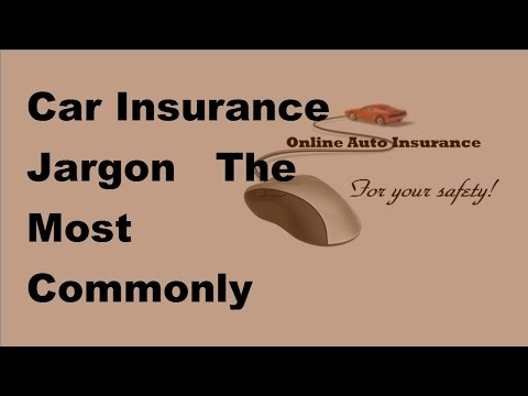 2017 Car Insurance Jargon  | The Most Commonly Used Terms