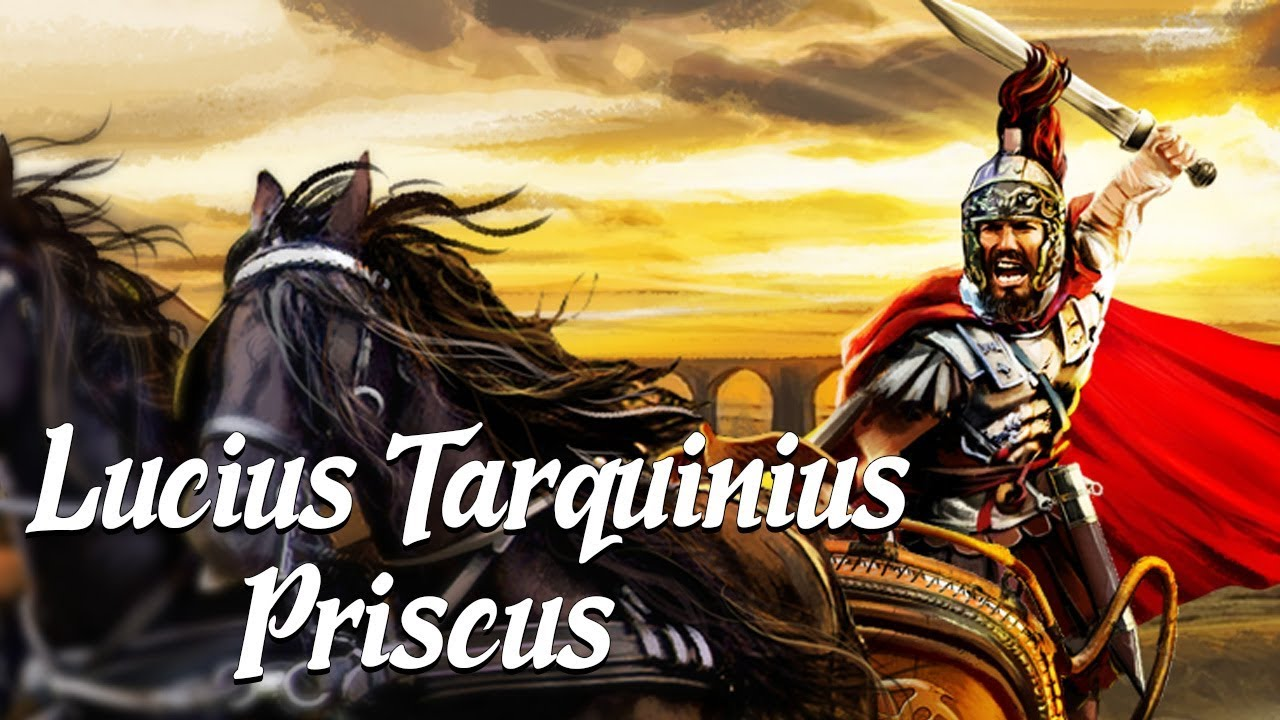 Lucius Tarquinius Priscus: The Elder (Ancient Rome Explained)