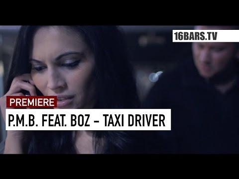 P.M.B. feat. BOZ - Taxi Driver (16BARS.TV PREMIERE)