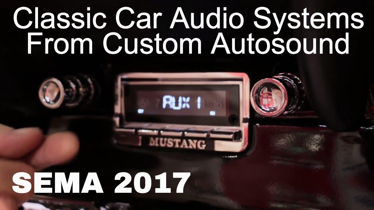 Classic Car Stereo Systems Custom Autosound At Sema 2017 V8tv Video Youtube