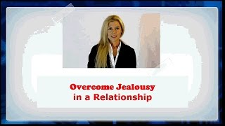 ★ How to Overcome Jealousy in a Relationship and Marriage