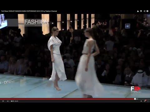 Full Show VOGUE FASHION DUBAI EXPERIENCE 2013 HD by Fashion Channel