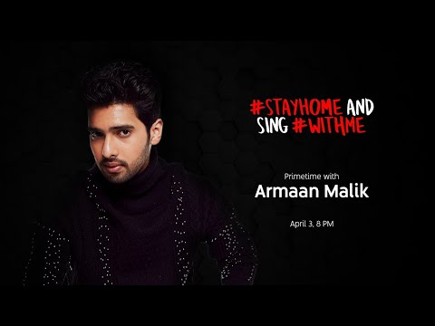 #stayhome And Sing #withme  Primetime With Armaan Malik