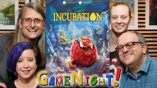 Incubation - GameNight! Se7 Ep32
