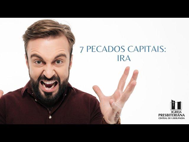 7 pecados capitais - Ira