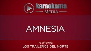 Karaokanta - Los Traileros del Norte - Amnesia