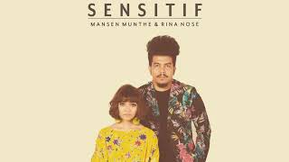 [4.02 MB] MANSEN MUNTHE & RINA NOSE - SENSITIF (Official Audio + Lyrics)