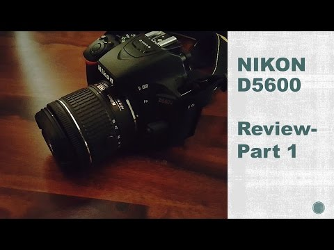 Nikon D5600 Review-Startup And User Guide