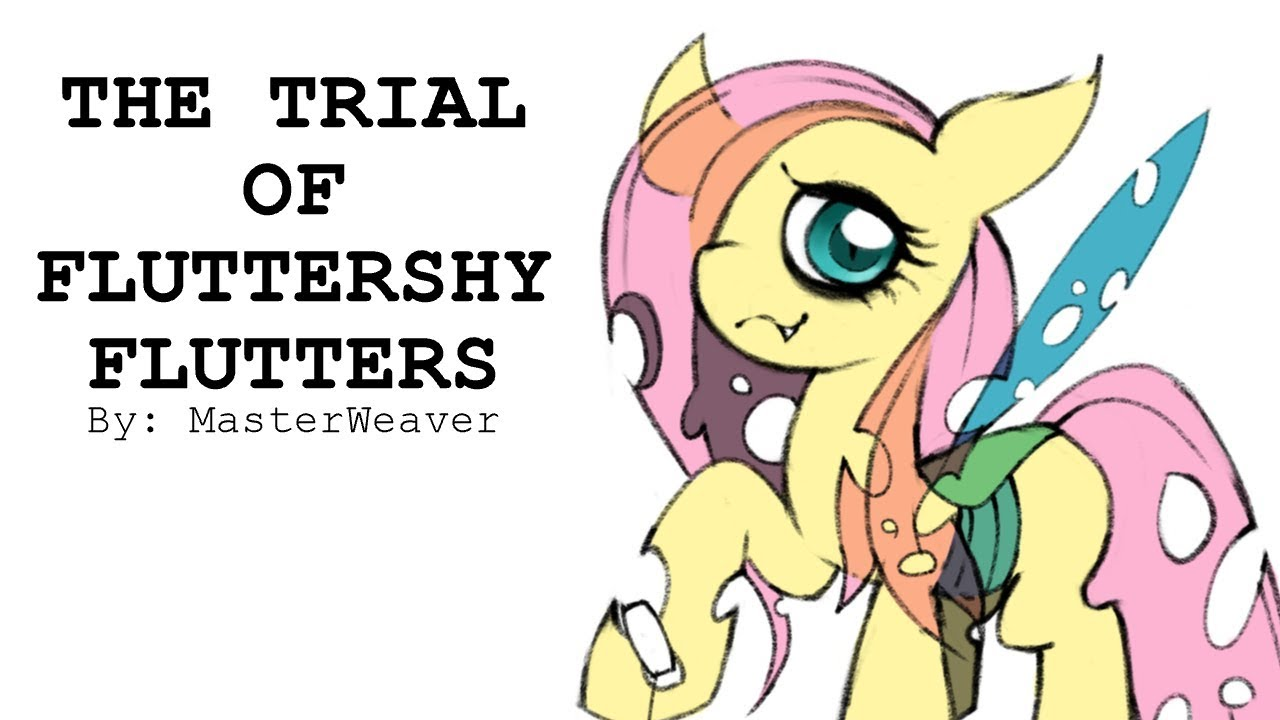 The Trial Of Fluttershy Flutters