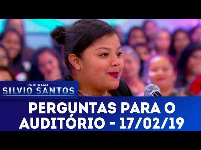 Perguntas para o Auditório | Programa Silvio Santos (17/02/19)