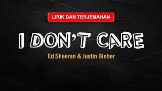 I Don't Care - Ed Sheeran & Justin Bieber [LIRIK DAN TERJEMAHAN]