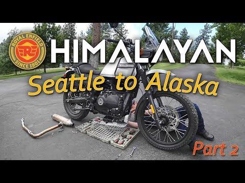 P2: Royal Enfield Himalayan - Seattle, WA to Alaska (Ceramic Exhaust Coating)