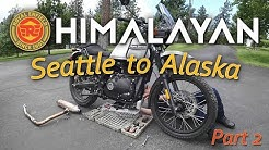 P2: Royal Enfield Himalayan - Seattle, WA to Alaska (Ceramic Exhaust Coating)