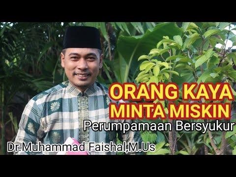 ORANG KAYA MINTA MISKIN (Dr.Muhammad Faishal, M.Us) #Motivasi #Kultum