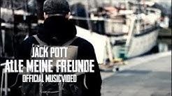 Jack Pott - Alle Meine Freunde (official video)