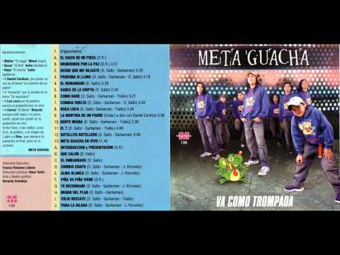 Meta Guacha CD Entero Va como trompada Cumbia villera
