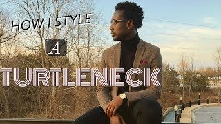 How I Style -Turtleneck || Mens Fashion || AfroGent
