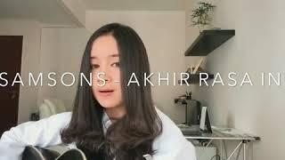Akhir Rasa Ini - Samsons (Cover Chintya Gabriella)