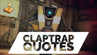 Repeat youtube video Borderlands 2 - Button Mashup - Best of Claptrap Quotes