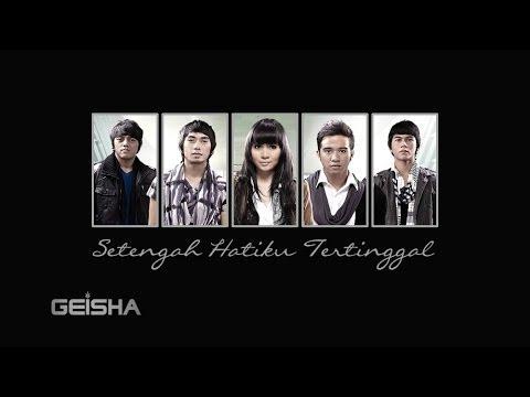 Geisha - Setengah Hatiku Tertinggal [with lyrics]