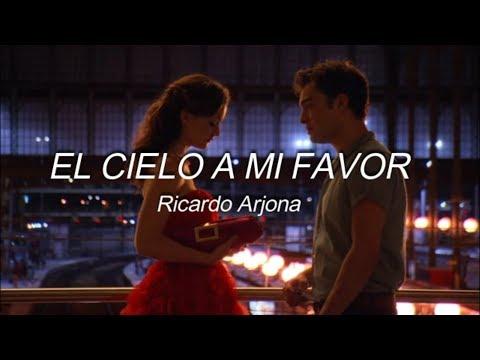 El cielo a mi favor - Ricardo Arjona // Letra