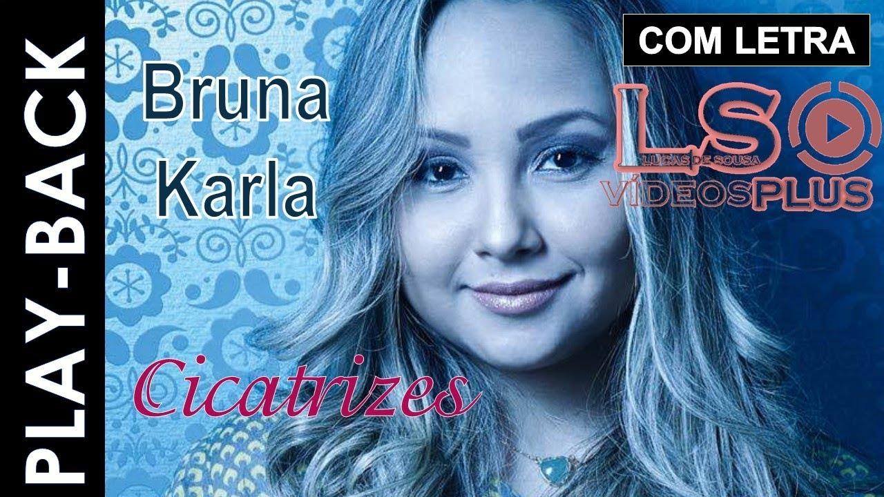 Bruna Karla Cicatrizes Playback Com Letra Youtube