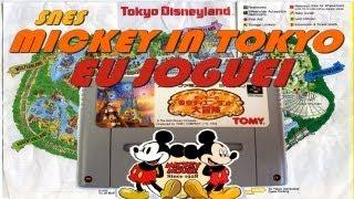 [SNES] MICKEY IN TOKYO - DO SUCESSO DO PASSADO PARA O ATUAL ESQUECIMENTO!