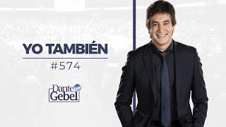 Dante Gebel #574 | Yo también