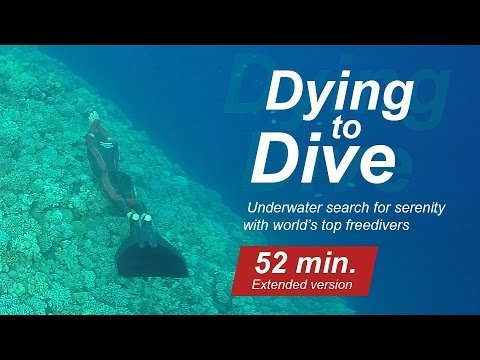 Dying to dive. Search for serenity with world's top freedivers. Extended 52 min version