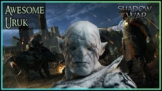 The Most Awesome Uruk of Mordor   Shadow of War