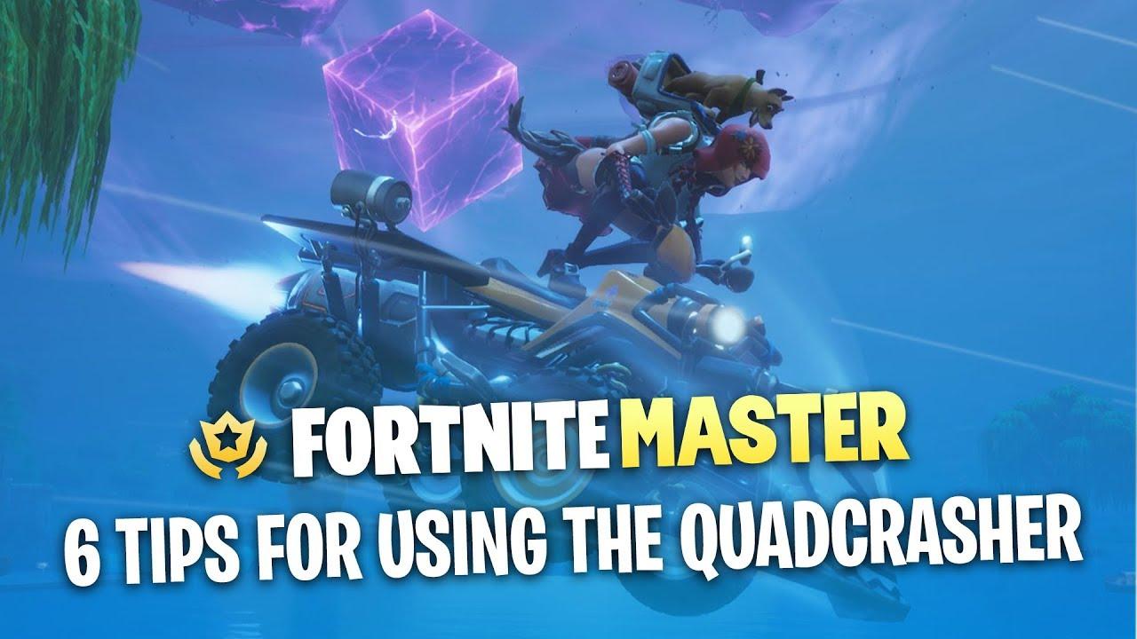 6 Tips For Using The Quadcrasher Fortnite Battle Royale Youtube