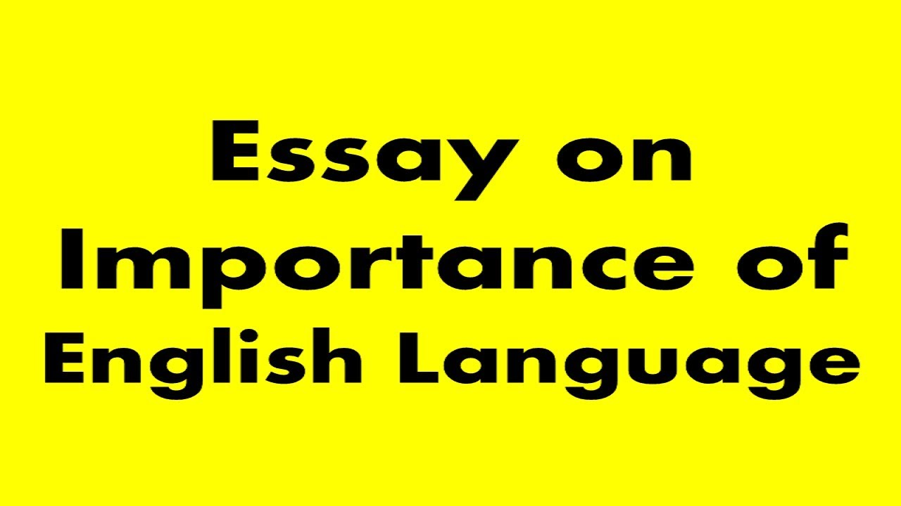 Essay On Importance Of English Language  Youtube