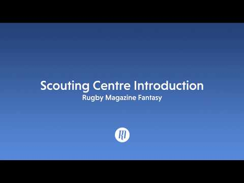 Rugby Magazine Fantasy: Scouting Centre Intro