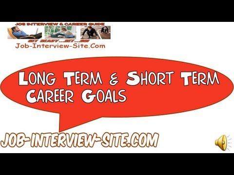 Long Term Career Goals  Short Term Career Goals