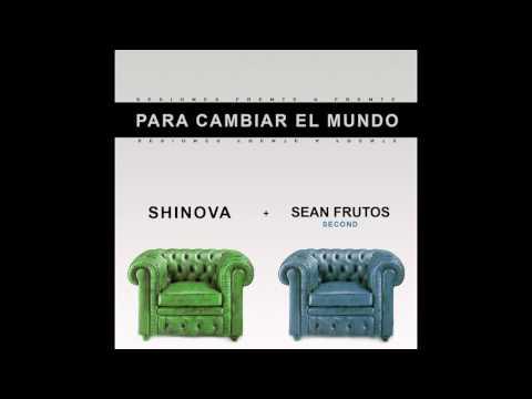 SHINOVA – Para Cambiar El Mundo Feat. Sean Frutos (Second)