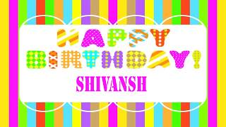 Shivansh   Wishes & Mensajes - Happy Birthday