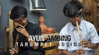 Download lagu AYUN AMBING   TAROMPET SULING