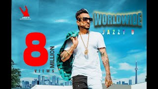 Worldwide  Jazzy B  New Punjabi Song 2019  Harj Nagra  Ninder Moranwalia  Trueroots Productions