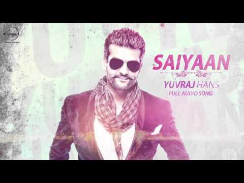Saiyaan (Full Audio Song) | Yuvraj Hans | Latest Punjabi Song 2016 | Speed Records