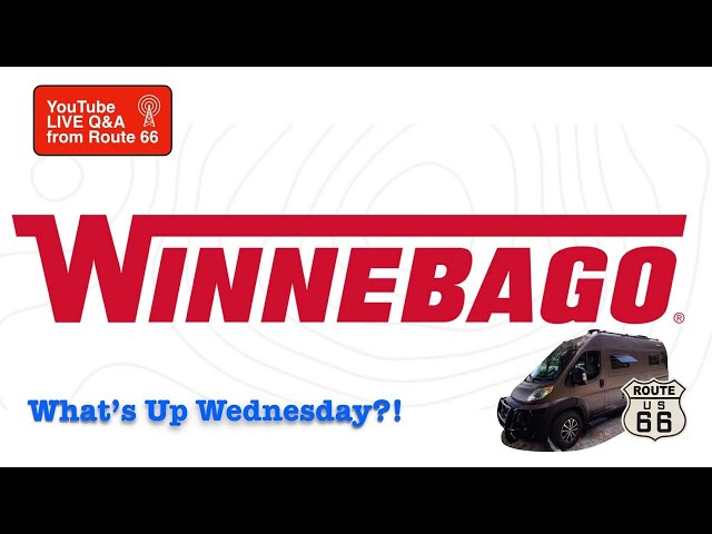 WINNEBAGO Live Q&A on YouTube Live on WHAT'S UP WEDNESDAY?! RV 🚐 trends, lithium🔋 4x4, ☃️ 4-season
