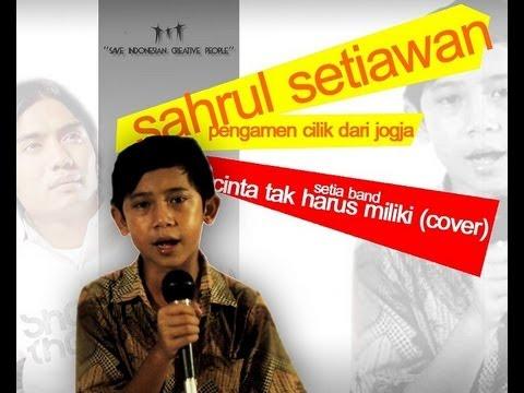 Sahrul Setiawan (pengamen cilik Jogja suaranya keren)_ Cinta Tak Harus Memiliki (ST12/SETIA BAND)