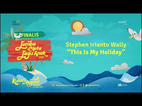 """This Is My Holiday"" Oleh Stephen Irianto Wally"